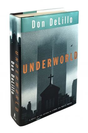 Underworld. Don DeLillo.