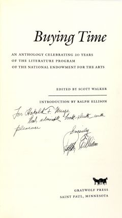 Buying Time: An Anthology Celebrating 20 Years of the Literature Program of the National Endowment for the Arts [Signed by Ralph Ellison and Charles Wright]