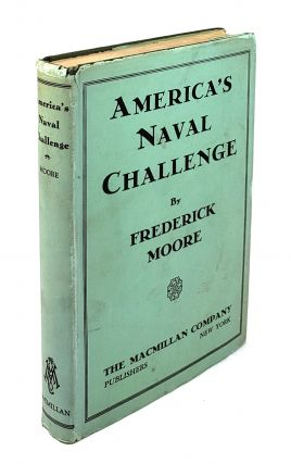 America's Naval Challenge. Frederick Moore