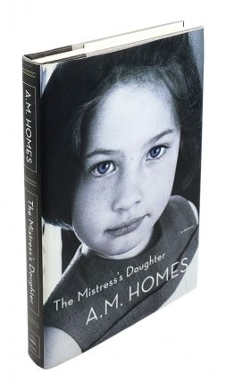 The Mistress's Daughter. A M. Homes