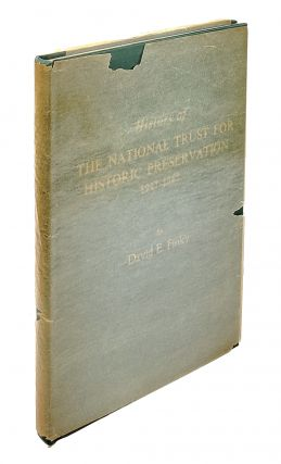 History of the National Trust for Historic Preservation, 1947-1963. David E. Finley