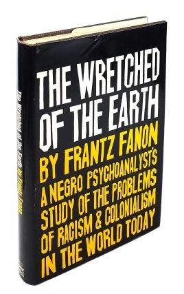 The Wretched of the Earth. Frantz Fanon.