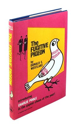 The Fugitive Pigeon. Donald E. Westlake.