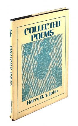 Collected Poems. Harry B. A. John