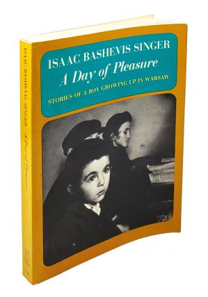 A Day of Pleasure: Stories of a Boy Growing Up in Warsaw. Isaac Bashevis Singer.