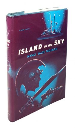 Island In The Sky. Manly Wade Wellman