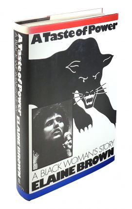A Taste of Power: A Black Woman's Story. Elaine Brown