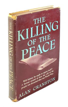 The Killing of the Peace. Alan Cranston