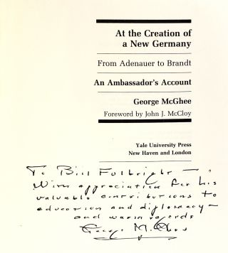 At the Creation of a New Germany: From Adenauer to Brandt, and Ambassador's Account