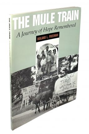 The Mule Train: A Journey of Hope Remembered. Roland L. Freeman.