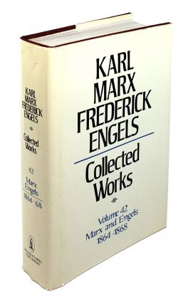 Collected Works - Volume 42: Marx and Engels 1864-1868. Karl Marx, Frederick Engels.