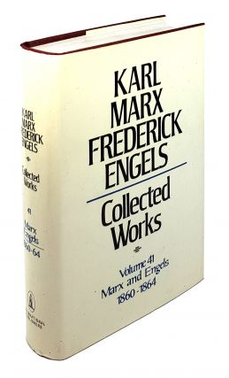 Collected Works - Volume 41: Marx and Engels 1860-1864. Karl Marx, Frederick Engels