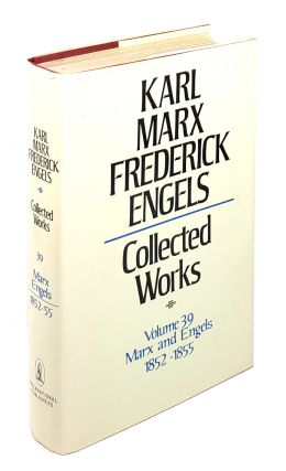 Collected Works - Volume 39: Marx and Engels 1852-1855. Karl Marx, Frederick Engels
