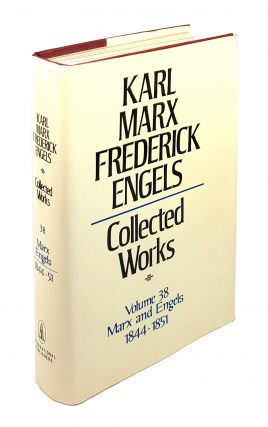 Collected Works - Volume 38: Marx and Engels 1844-1851. Karl Marx, Frederick Engels