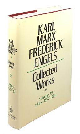 Collected Works - Volume 29: Marx: 1857-1861. Karl Marx, Frederick Engels.