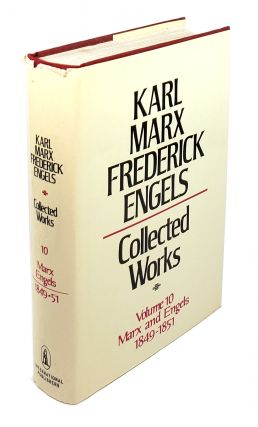 Collected Works - Volume 10: Marx and Engels 1849-1851. Karl Marx, Frederick Engels