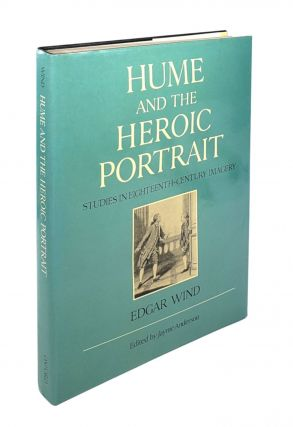 Hume and the Heroic Portrait: Studies in Eighteenth-Century Imagery. Edgar Wind