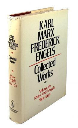 Collected Works - Volume 19: Marx and Engels, 1861-1864. Karl Marx, Frederick Engels.