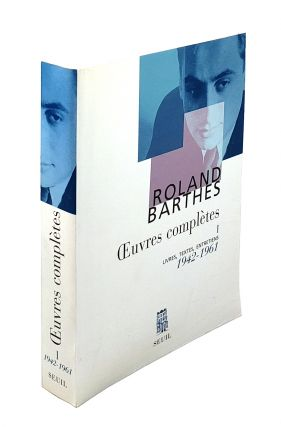 Oeuvres Completes I: Livres, Textes, Entretiens, 1942-1961. Roland Barthes