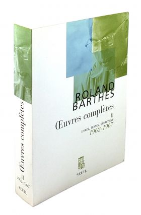 Oeuvres Completes II: Livres, Textes, Entretiens, 1962-1967. Roland Barthes