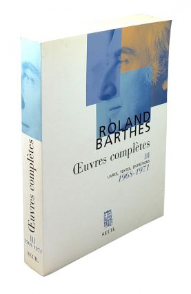 Oeuvres Completes III: Livres, Textes, Entretiens, 1968-1971. Roland Barthes
