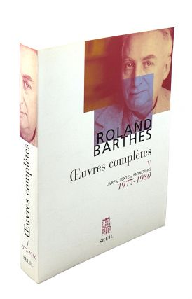 Oeuvres Completes V: Livres, Textes, Entretiens, 1977-1980. Roland Barthes