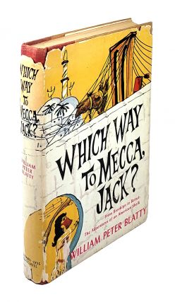 Which Way to Mecca, Jack? William Peter Blatty.
