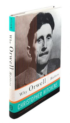 Why Orwell Matters. Christopher Hitchens