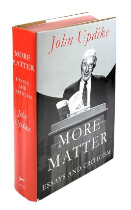 More Matter: Essays and Criticism. John Updike
