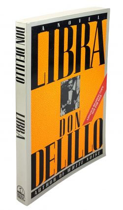 Libra: A Novel. Don DeLillo
