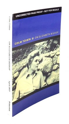 On Elizabeth Bishop. Colm Toibin.