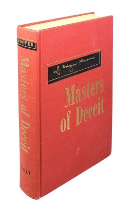 Masters of Deceit: The Story of Communism in America and How to Fight It. J. Edgar Hoover