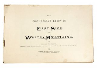 The Picturesque Beauties: East Side of White Mountains. George H. Haynes