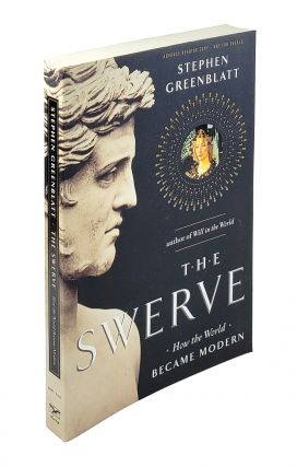 The Swerve: How The World Became Modern. Stephen Greenblatt.
