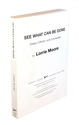 See What Can Be Done: Essays, Criticism, and Commentary. Lorrie Moore