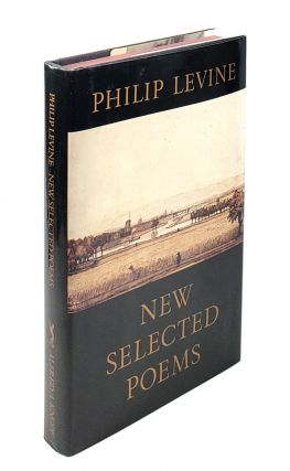 New Selected Poems. Philip Levine