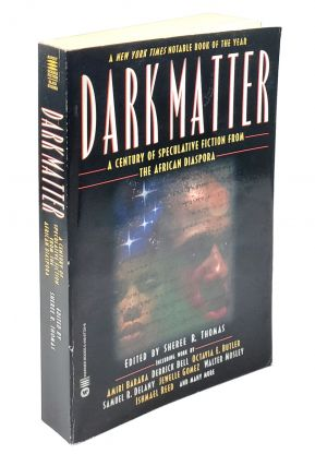 Dark Matter: A Century of Speculative Fiction from the African Diaspora. Sheree R. Thomas, Linda...