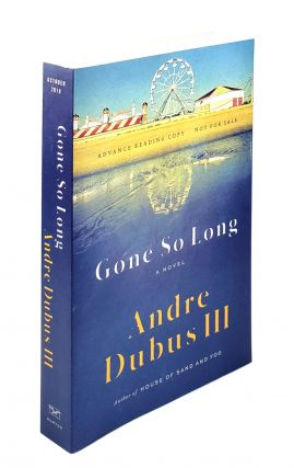 Gone So Long: A Novel. Andre Dubus III