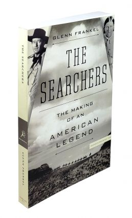 The Searchers: The Making of an American Legend. Glenn Frankel