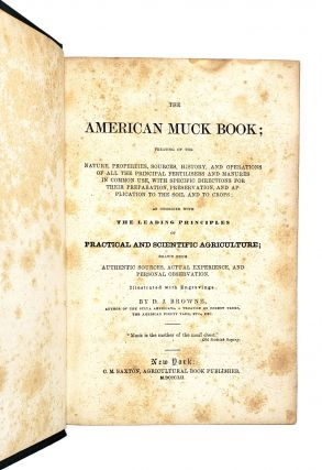 The American Muck Book; Treating of the Nature, Properties, Sources, History, and Operations of all the Principal Fertilisers and Manures...