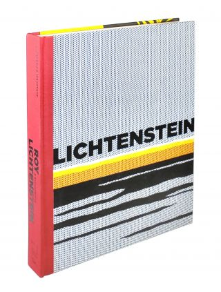 Roy Lichtenstein: A Retrospective. James Rondeau, Sheena Wagstaff
