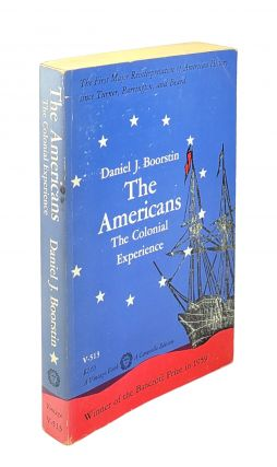 The Americans: The Colonial Experience. Daniel J. Boorstin