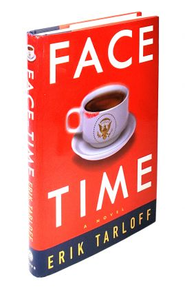 Face-Time: A Novel. Erik Tarloff
