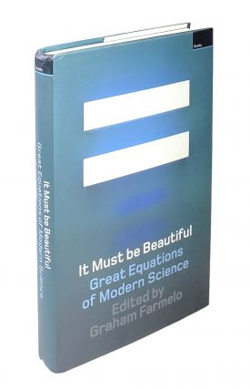 It Must be Beautiful: Great Equations of Modern Science. Graham Farmelo, ed.