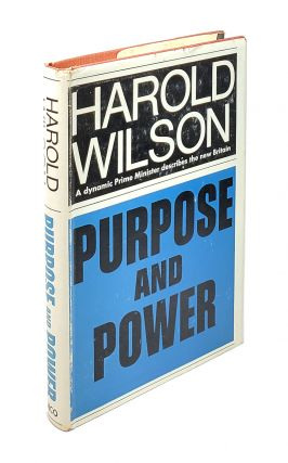 Purpose and Power: Selected Speeches by Harold Wilson. Harold Wilson.