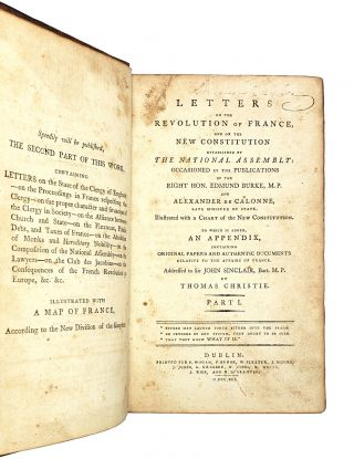 Letters on the Revolution of France, and on the New Constitution Established by The National Assembly: Occasioned by the Publications of the Right Hon. Edmund Burke, M.P. and Alexander de Calonne