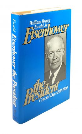 Eisenhower the President: Crucial Days, 1951-1960