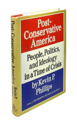 Post-Conservative America: People, Politics, and Ideology in a Time of...
