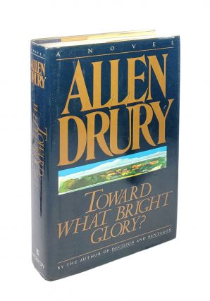 Toward What Bright Glory? Allen Drury