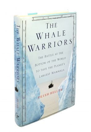 The Whale Warriors: The Battle at the Bottom of the World to Save the Planet's Largest Mammals....